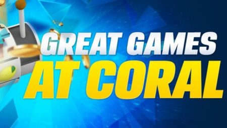 The Latest Games at Coral Slots